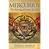 Mercurius: The Marriage of Heaven and Earth ~ Patrick Harpur
