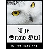 The Snow Owl ~ Jon Hartling