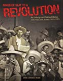 img - for Ringside Seat to a Revolution: An Underground Cultural History of El Paso and Juarez, 1893-1923 1st (first) Edition by Romo, David Dorado published by Cinco Puntos Press (2005) book / textbook / text book