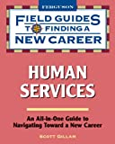 Human Services (Field Guides to Finding a New Career)