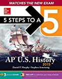 5 Steps to a 5 AP US History, 2015 Edition (5 Steps to a 5 on the Advanced Placement Examinations Series)