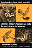 Gary Paul Nabhan Conserving Migratory Pollinators and Nectar Corridors in Western North America (Arizona-Sonora Desert Museum Studies in Natural History)