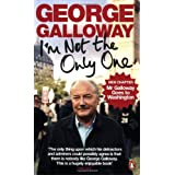 I'm Not The Only Oneby George Galloway