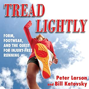 Tread Lightly: Form, Footwear, and the Quest for Injury-Free Running Audiobook