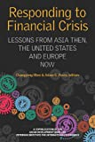 img - for Responding to Financial Crisis: Lessons From Asian Then, the United States and Europe Now book / textbook / text book