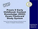 Praxis II Early Childhood: Content Knowledge (0022) Exam Flashcard Study System: Praxis II Test Practice Questions & Review for the Praxis II: Subject Assessments