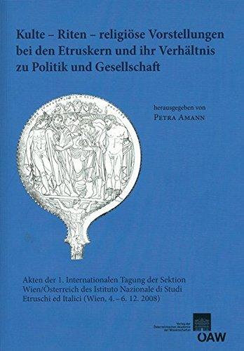 Kulte - Riten - religi????se Vorstellungen bei den Etruskern und ihr Verh????ltnis zu Politik und Gesellschaft: Akten der 1. internationalen Tagung der ... Klasse) (German Edition) (2013-01-09)