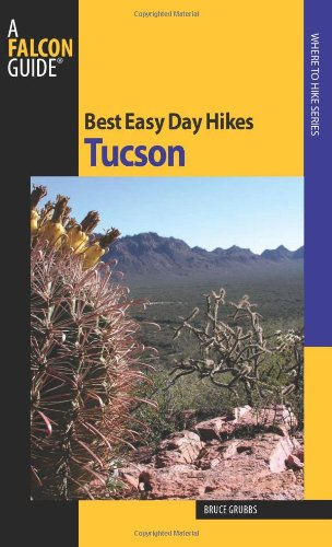 Best Easy Day Hikes Tucson (Best Easy Day Hikes Series)