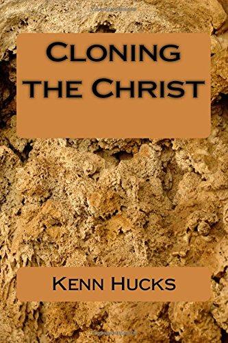 Cloning the Christ