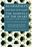 img - for The Marvels of the Heart: Science of the Spirit (Ihya Ulum Al-Din/ the Revival of the Religious Sciences) book / textbook / text book