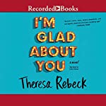 I'm Glad About You | Theresa Rebeck