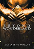 Lory La Selva Paduano Beyond Wonderland: Book Two