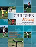 img - for Children Moving:A Reflective Approach to Teaching Physical Education with Movement Analysis Wheel book / textbook / text book