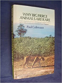 paul colinvaux why are big fierce animals rare Get this from a library why big fierce animals are rare : an ecologist's perspective [paul colinvaux.