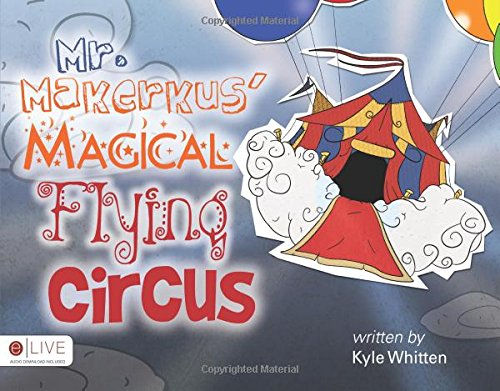 Mr. Makerkus Magical Flying Circus