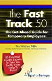 The Fast Track 50: The Get-Ahead Guide for Temporary Employees