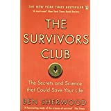 The Survivors Club: How To Survive Anythingby Ben Sherwood