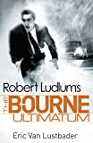 Robert Ludlum The Bourne Ultimatum (Bourne 3)