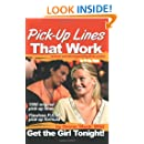 Pick-Up Lines That Work: Get the Girl Tonight!