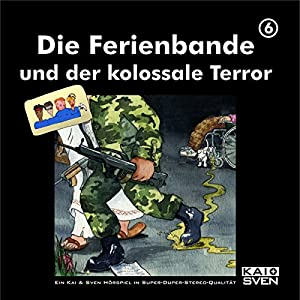 Die Ferienbande und der kolossale Terror (Die Ferienbande 6) Hörspiel
