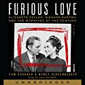Furious Love: Elizabeth Taylor, Richard Burton, and the Marriage of the Century (       UNABRIDGED) by Sam Kashner, Nancy Schoenberger Narrated by Paul Boehmer