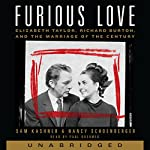 Furious Love: Elizabeth Taylor, Richard Burton, and the Marriage of the Century | Sam Kashner,Nancy Schoenberger