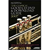 Gramophone Classical Good CD, DVD & Download Guide 2007 (Classical Good CD, DVD, & Download Guide) (Gramophone Classical Music Guide) ~ James Jolly