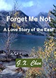 img - for Forget Me Not: A Love Story of the East book / textbook / text book