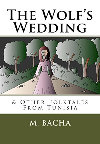 the-wolfs-wedding-other-folktales-from-tunisia-the-wolfs-wedding-ommi-sisi-the-great-akarek-jabra-th
