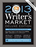 img - for 2013 Writer's Market, Deluxe Edition, 13th Annual Edition 13th (thirteenth) Edition published by Writer's Digest Books (2012) book / textbook / text book