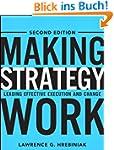 Making Strategy Work: Leading Effecti...