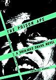 The Poison Ape: A Shinjuku Shark Novel (Shinjuku Shark Novels)