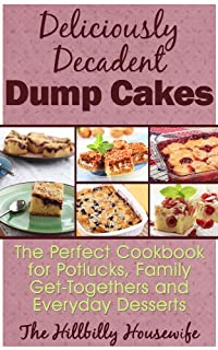 (FREE on 12/14) Dump Cake Recipes - Desserts So Easy Even Kids Can Make Them by Hillbilly Housewife - http://eBooksHabit.com