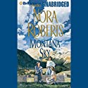 Montana Sky (       UNABRIDGED) by Nora Roberts Narrated by Erika Leigh