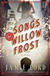 Songs of Willow Frost A Novel