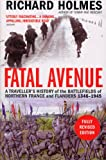Fatal Avenue: A Traveller's History Northern France and Flanders 1346-1945