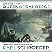 Queen of Candesce: Book Two of Virga | [Karl Schroeder]
