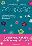 Mon kakebo 2012 : Agenda de comptes pour tenir son budget sereinement