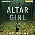 The Altar Girl: A Prequel (       UNABRIDGED) by Orest Stelmach Narrated by Tanya Eby