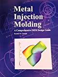 img - for Metal Injection Molding: A Comprehensive MIM Design Guide book / textbook / text book