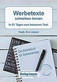 Image de Werbetexte schreiben lernen: In 21 Tagen zum besseren Text. Ein Arbeitsbuch für Selbstständige.