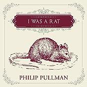 I Was a Rat!   [Philip Pullman]