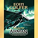 Airman Audiobook by Eoin Colfer Narrated by John Keating