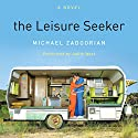The Leisure Seeker: A Novel Audiobook by Michael Zadoorian Narrated by Judith West