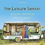 The Leisure Seeker: A Novel   Michael Zadoorian