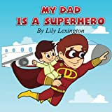 My Dad is a Superhero (Volume 1)