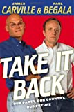 Take It Back: Our Party, Our Country, Our Future (074327752X) by Carville, James