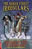 The Adventure of the Charge of the Old Brigade (The Baker Street Irregulars) (1445103443) by Tony Lee