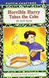 Horrible Harry Takes the Cake (0142409391) by Kline, Suzy