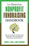 img - for By Michael A. Sand The Essential Nonprofit Fundraising Handbook: Getting the Money You Need from Government Agencies, B book / textbook / text book